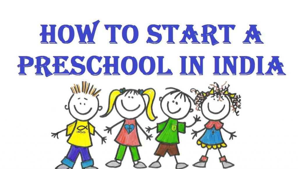 How to Start Pre School in India